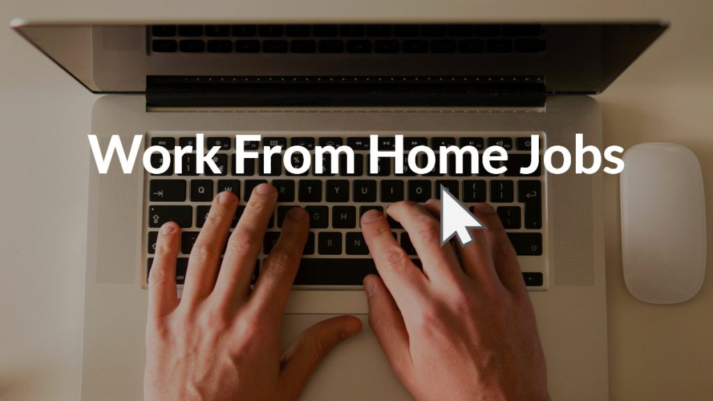 Work from Home Jobs Text over image of mans hands typing on laptop computer.