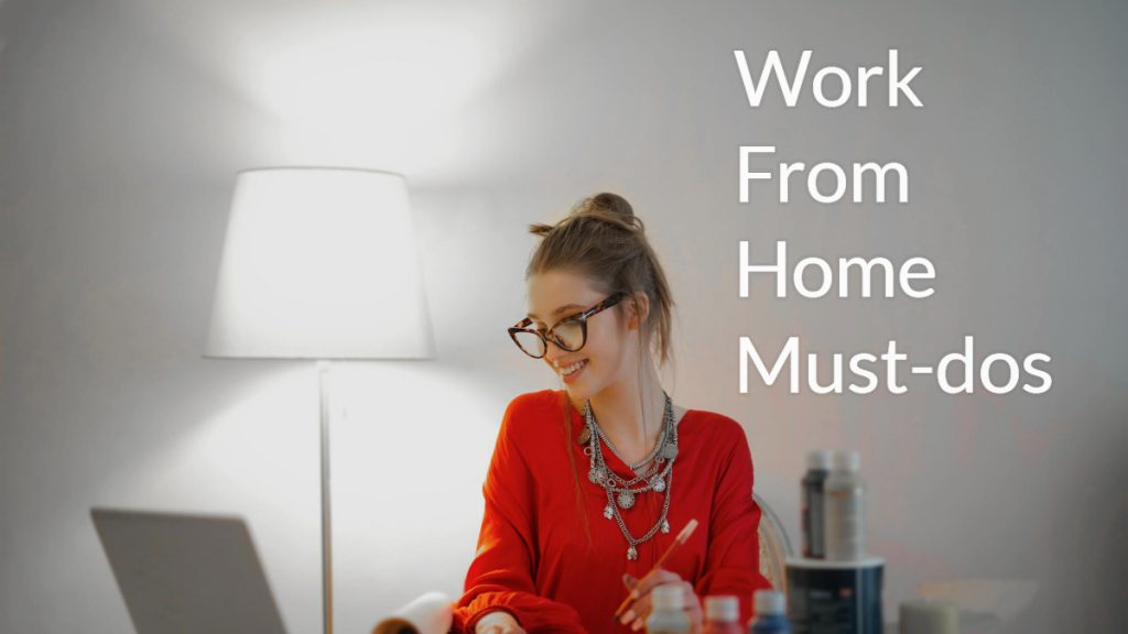Picture of woman with text overlay reading Work from Home Must-dos