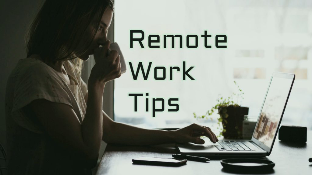 Remote Work Tips text overlay on picture of software developer at work from home job drinking coffee.