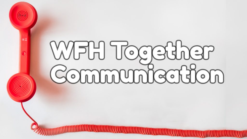 Work From Home WFH Together TExt with Red Direct Phone Line for Communication