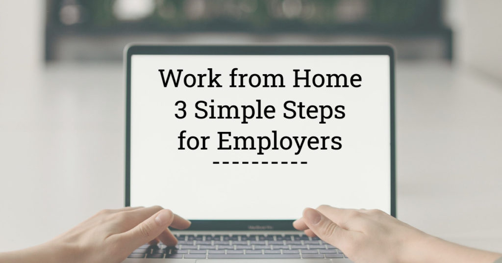 Work from Home 3 Simple Steps for Employers