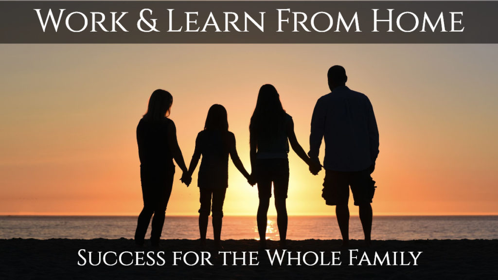 Whole Family Feeling Successful about Working & Learning from home.