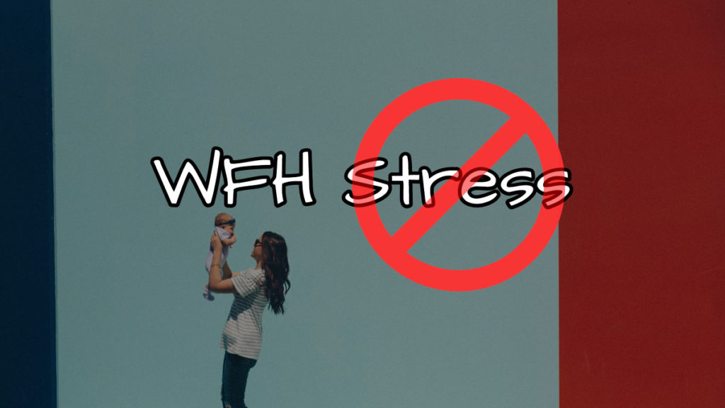 Work-from-home Mom Stress Busting Tips