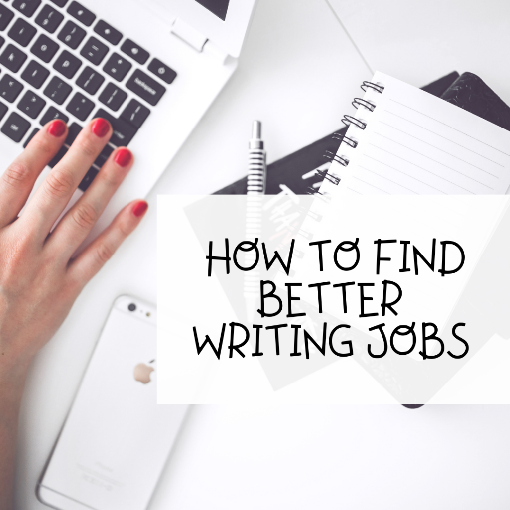 How to find better writing Jobs