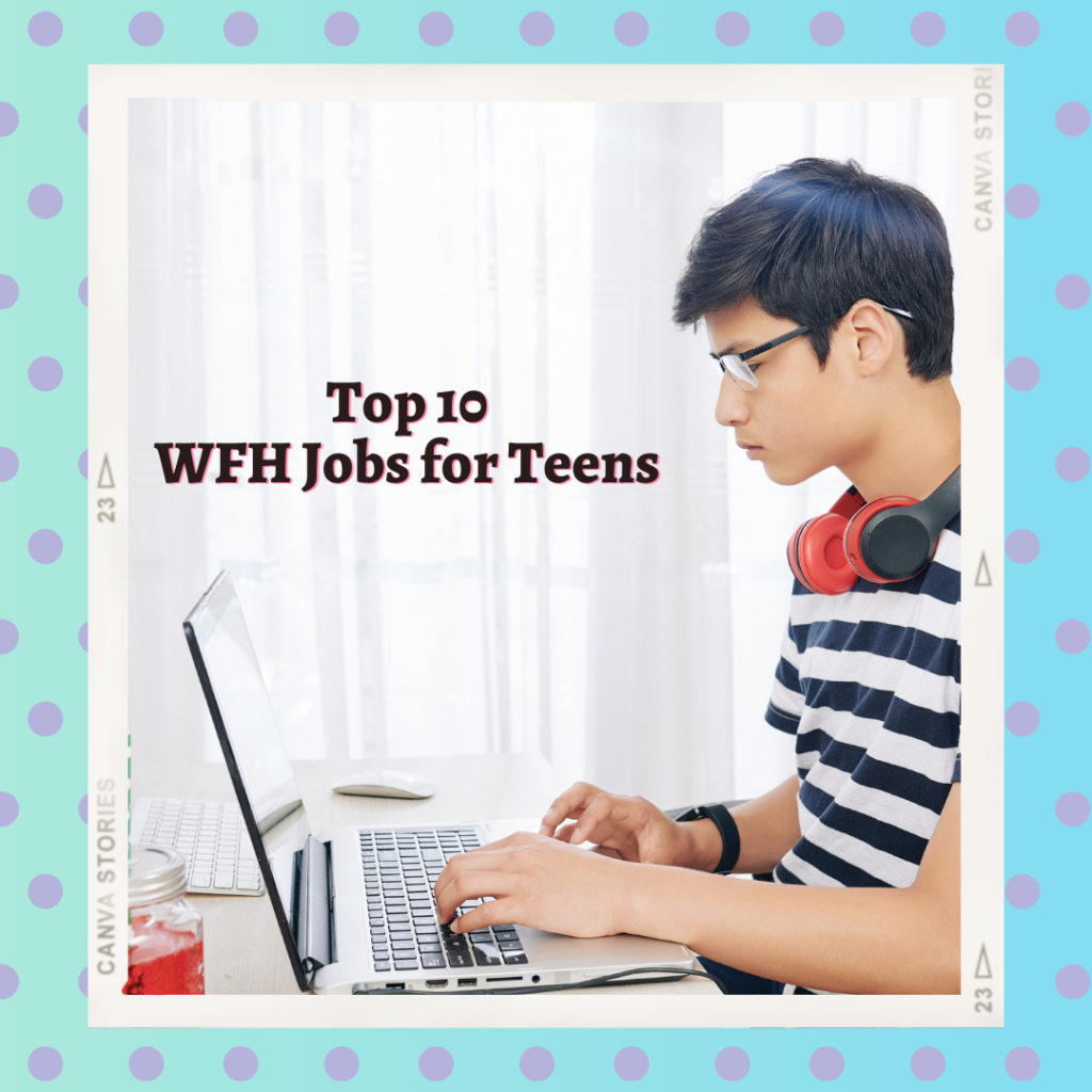 Top 10 Legit Work-From-Home Jobs for Teens That Pay More 2