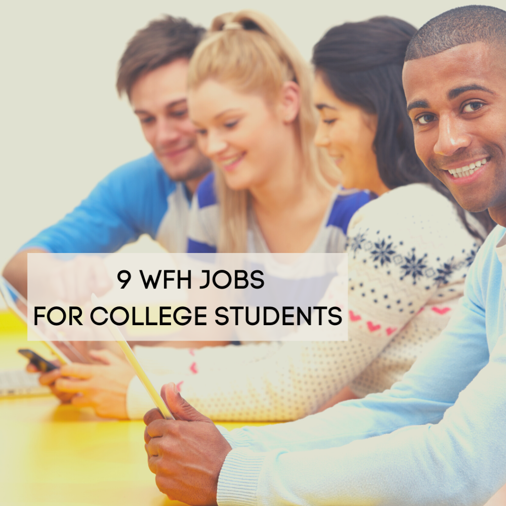 9 Work-From-Home Jobs for College Students for a Bright Future 1