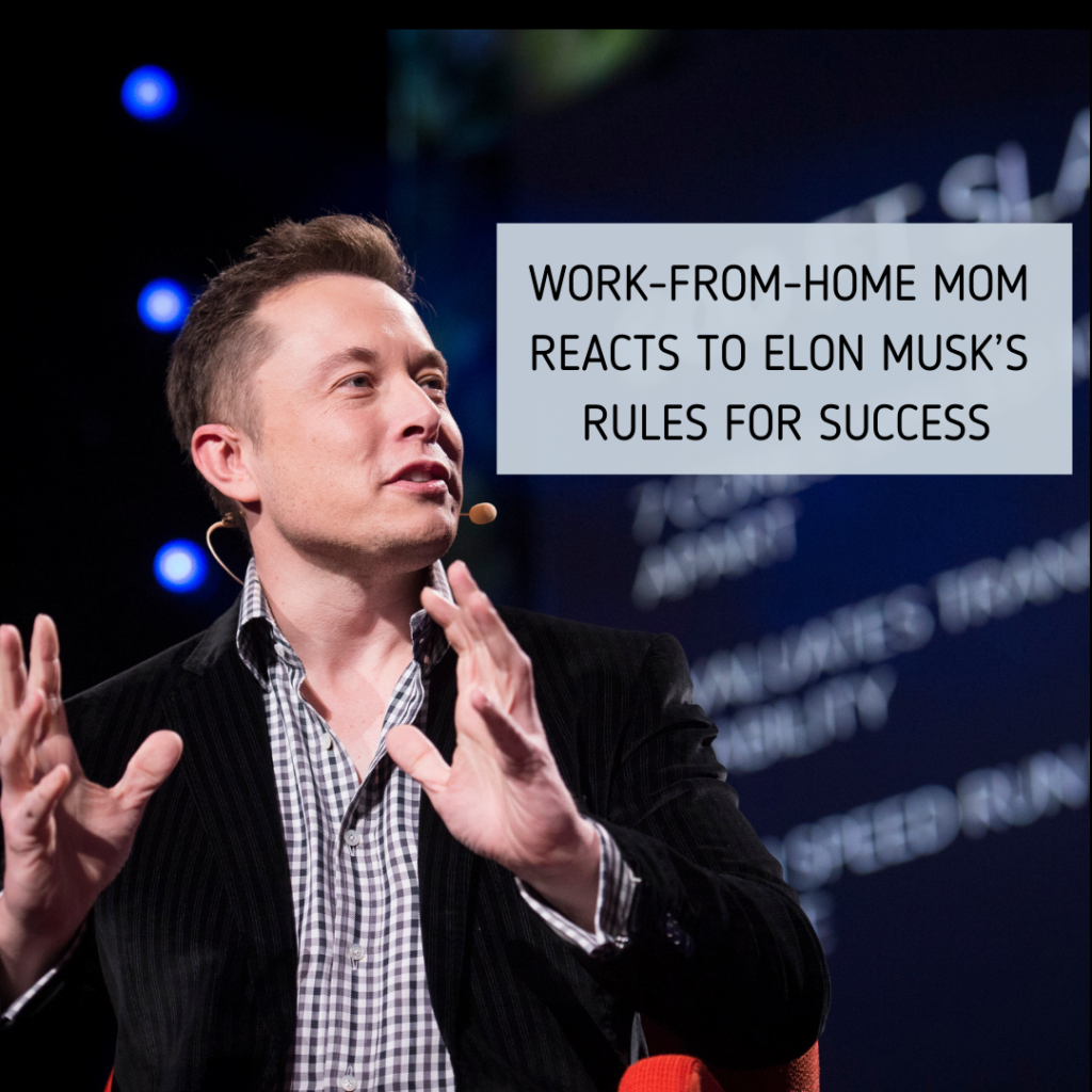 Work-from-Home Mom Reacts to Elon Musk's Rules for Success