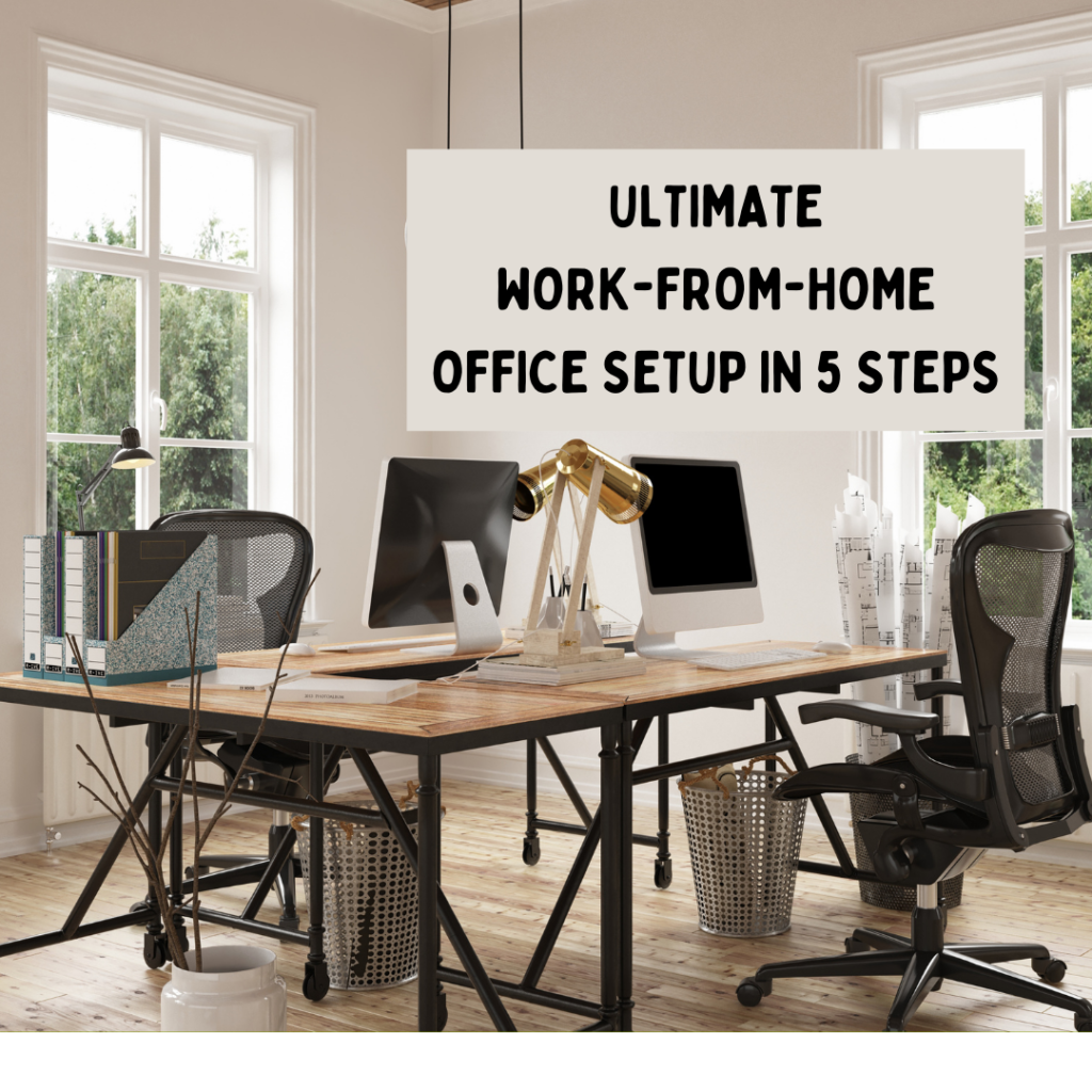 Ultimate Work-From-Home Office Setup in 5 Steps